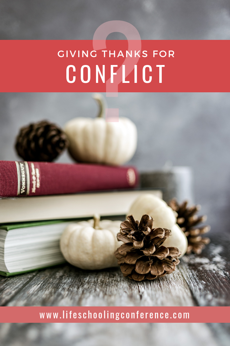 Giving Thanks for Conflict