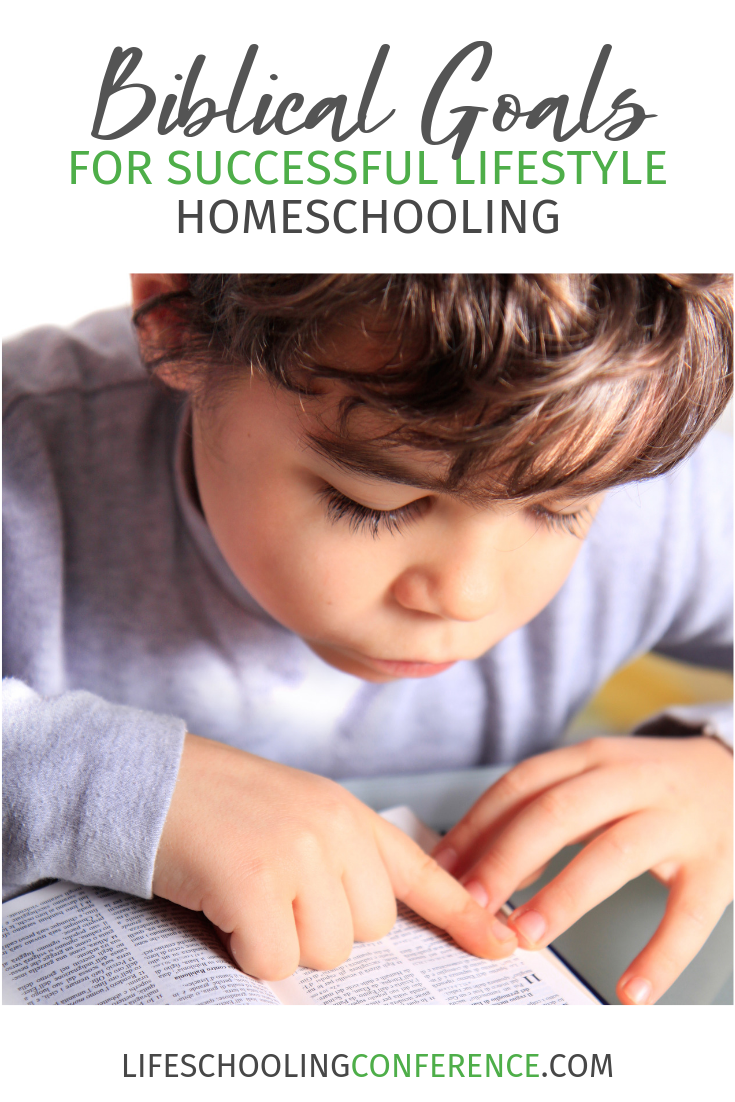 Biblical Goals For Successful Lifestyle Homeschooling