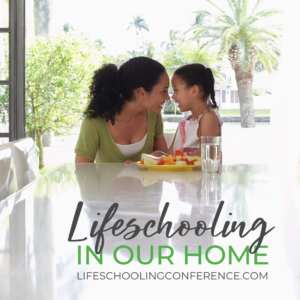 Lifeschooling in Our Home