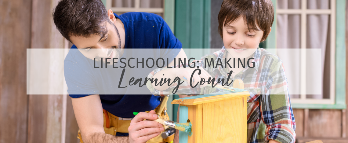 Lifeschooling: Making Learning Count
