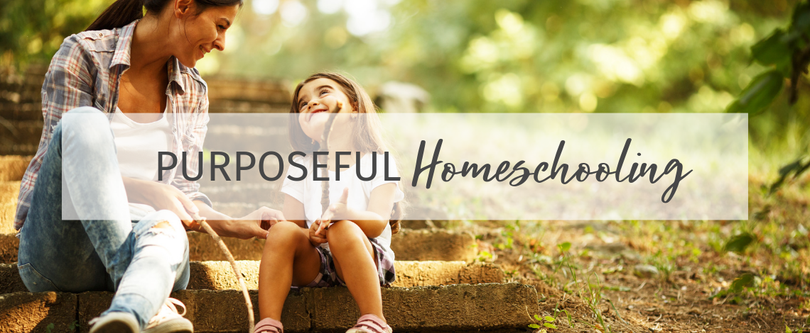 Purposeful Homeschooling