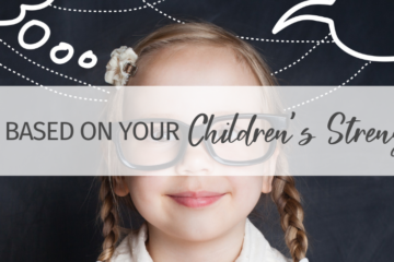 How to Plan Your Children's Learning Based on Their Strengths