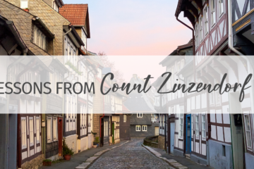 Lessons from Count Zinzendorf - Christian Heroes Then and Now