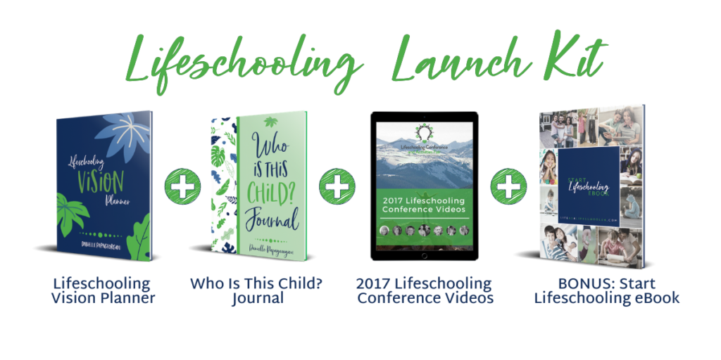 Lifeschooling Launch Kit