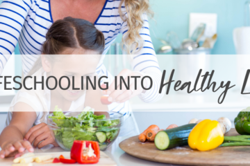 Lifeschooling Your Way Into a Healthy Life