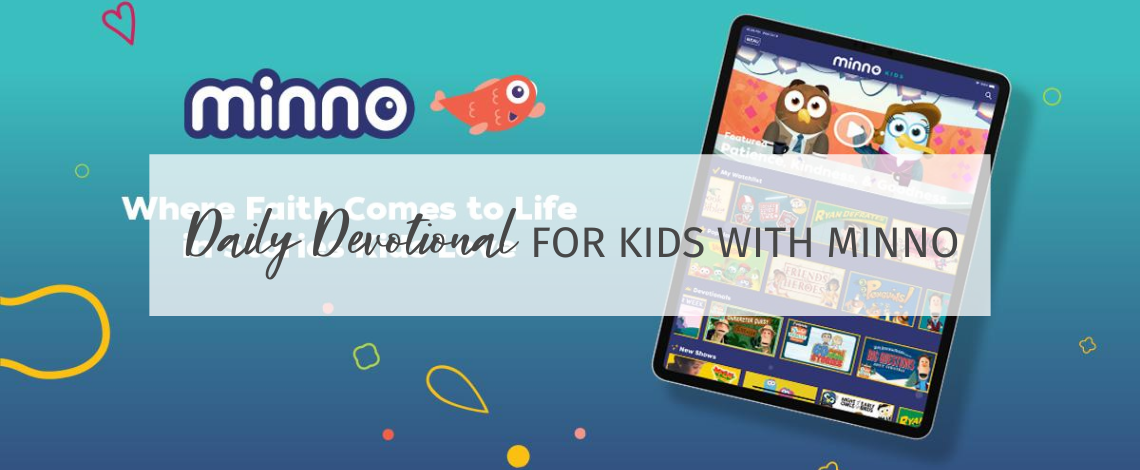 How to Help your Kids Establish a Daily Devotional Habit with Minno
