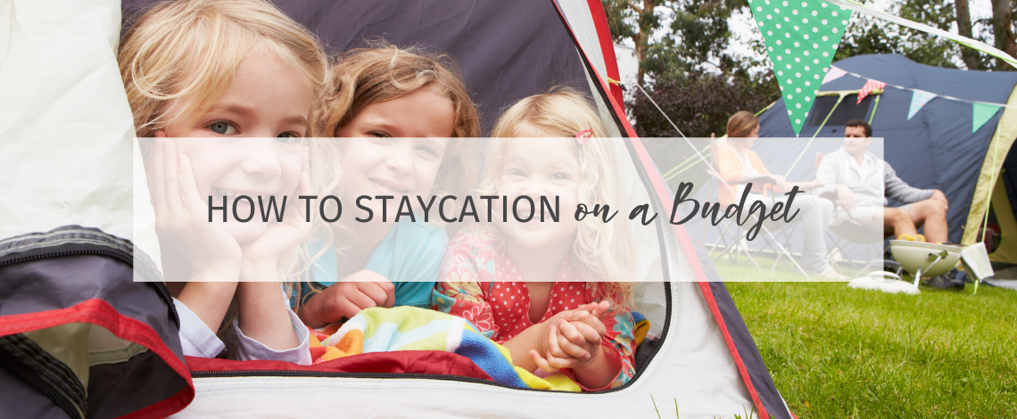 How To Staycation on a Budget
