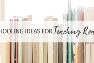 6 Lifeschooling Ideas for Teaching Reading