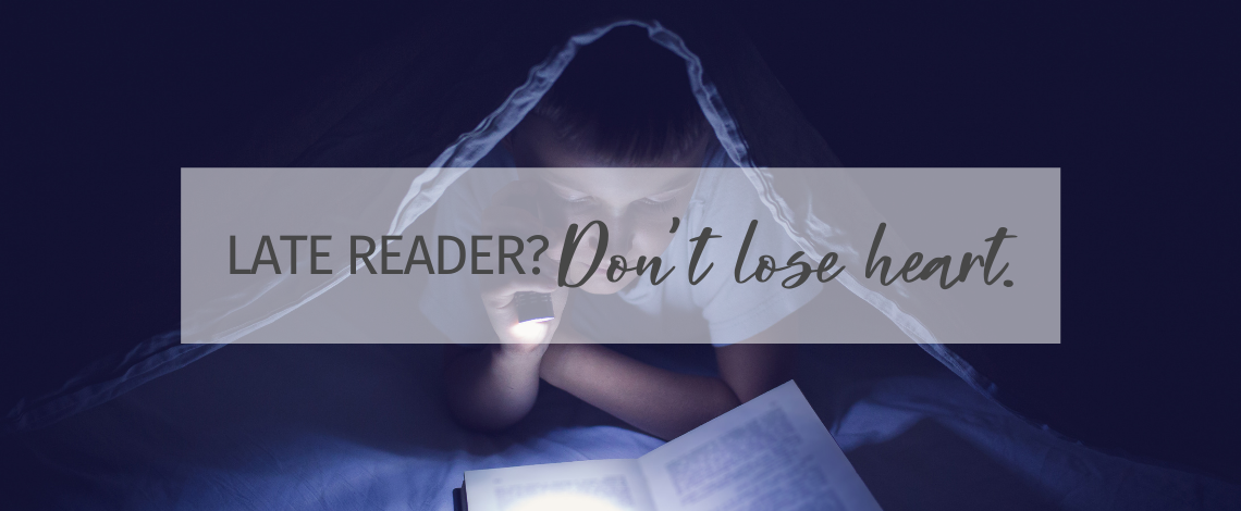 Have a late reader? Don't lose heart.