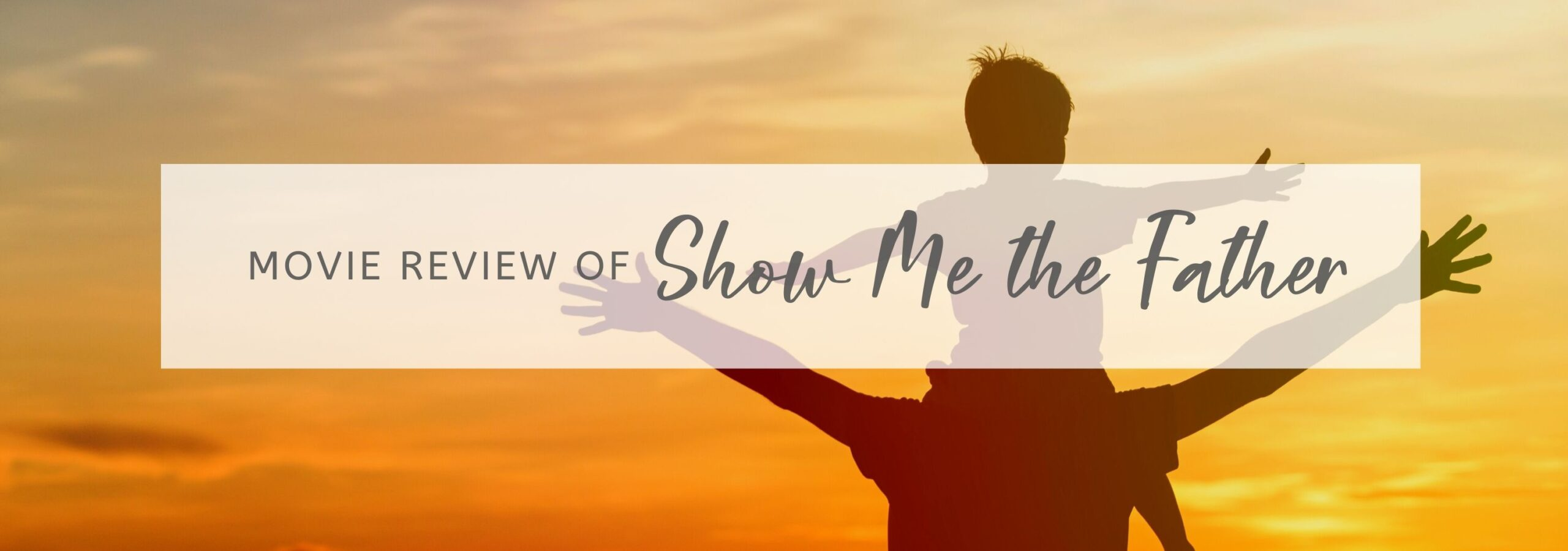Show Me the Father banner